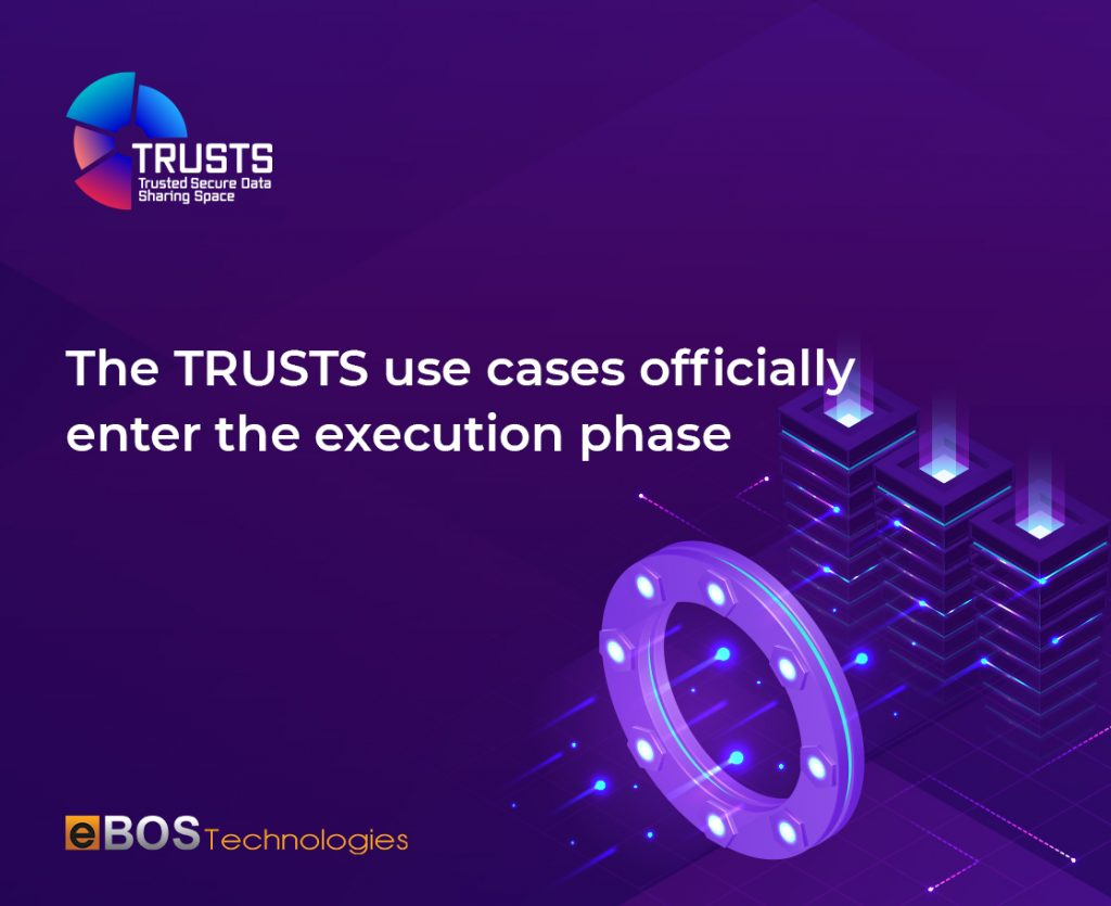 The TRUSTS Use Cases Officially Enter the Execution Phase!