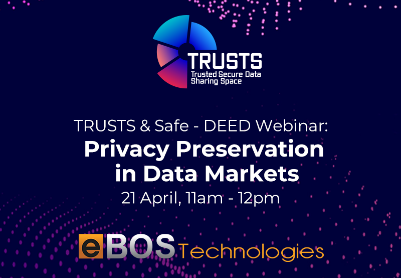 eBOS advances its knowhow on data privacy, security and federation through the TRUSTS Webinar Series